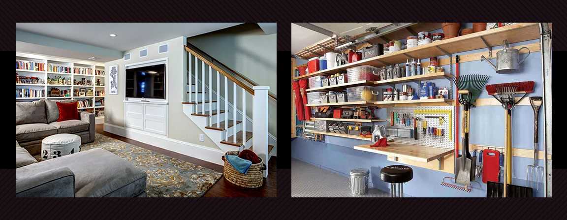 Organize your garage with shelving and de-clutter your rec room with storage